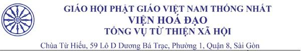 Báo trình Tài chính năm 2016 của Tổng vụ Từ thiện Xã hội Viện Hoá Đạo, Giáo hội Phật giáo Việt Nam Thống nhất và Tri ân chư Tôn đức Tăng Ni và quý Phật tử trong và ngoài nước đã tâm thành đóng góp